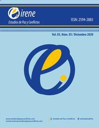 EIRENE ESTUDIOS DE PAZ Y CONFLICTOS, Vol. 3 Núm. 05 , Julio-Diciembre 2020